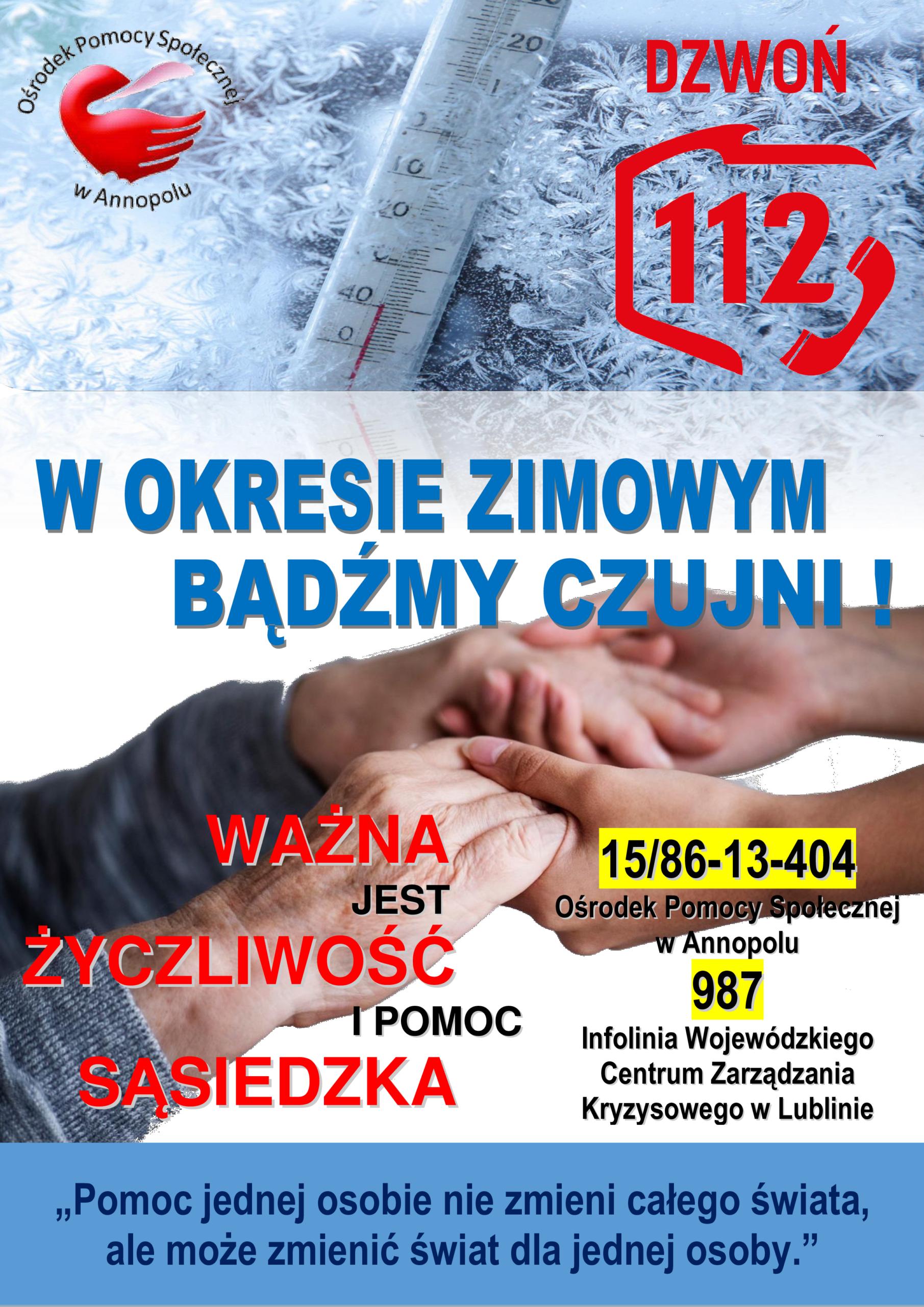 Plakat przedstawia zdjęcie dłoni w geście niesienia pomocy z numerami telefonów dla osób potrzebujących pomocy w okresie zimowym, czyli numer alarmowy 112, telefon do Ośrodka Pomocy Społecznej w Annopolu 158613404 oraz telefon na Infolinię Wojewódzkiego Centrum Zarządzania Kryzowego w Lublinie 987.